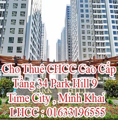 Cho thuê CHCC Cao Cấp Tầng 34 Park Hill 9 , Time City , Minh Khai , Hai Bà Trưng