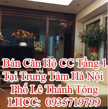 Bán căn hộ CC tầng 1, Tại Trung Tâm Hà Nội, Phố Lê Thánh Tông,