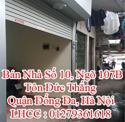 Bán Nhà Số 10, Ngõ 107B, Tôn Đức Thắng, Quận Đống Đa, Hà Nội