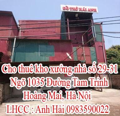 Cho thuê kho xưởng nhà số 29-31 Ngõ 1035 Đường Tam Trinh, Hoàng Mai, Hà Nội