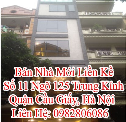 Bán Nhà Mới Liền Kề, Số 11 Ngõ 125 Trung Kính, Quận Cầu Giấy, Hà Nội,