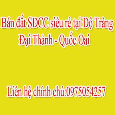Bán đất SĐCC siêu rẻ tại Độ Tràng - Đại Thành - Quốc Oai