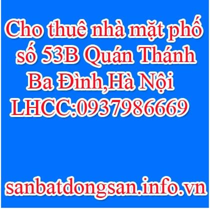 Cho thuê nhà mặt phố số 53B Quán Thánh,Ba Đình,Hà Nội