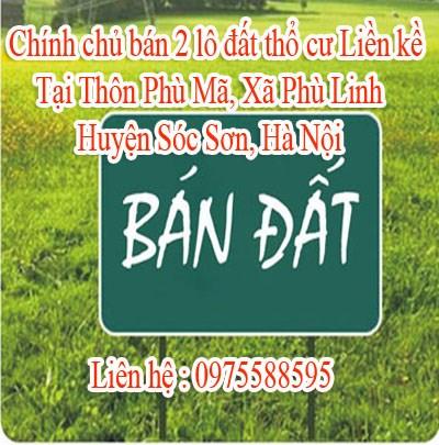Chính chủ bán 2 lô đất thổ cư Liền kề tại Thôn Phù Mã, Xã Phù Linh, Huyện Sóc Sơn, Hà Nội