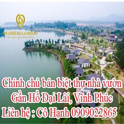 Chính chủ bán biệt thự nhà vườn gần Hồ Đại Lải, Vĩnh Phúc