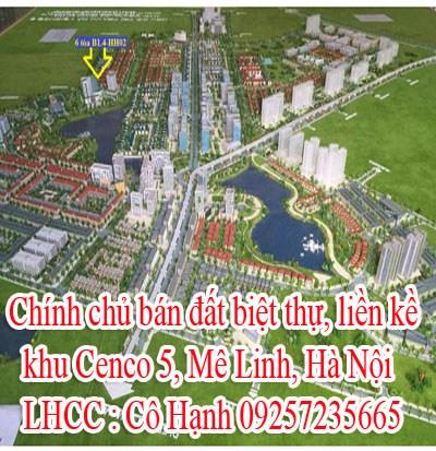 Chính chủ bán đất biệt thự, liền kề khu Cenco 5, Mê Linh, Hà Nội