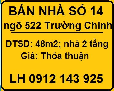 Bán nhà số 14 ngõ 522 Trường Chinh, Đống Đa, 0912143925