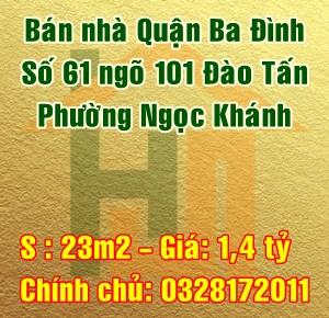 Bán nhà Quận Ba Đình, số 61 ngõ 101 phố Đào Tấn, phường Ngọc Khánh